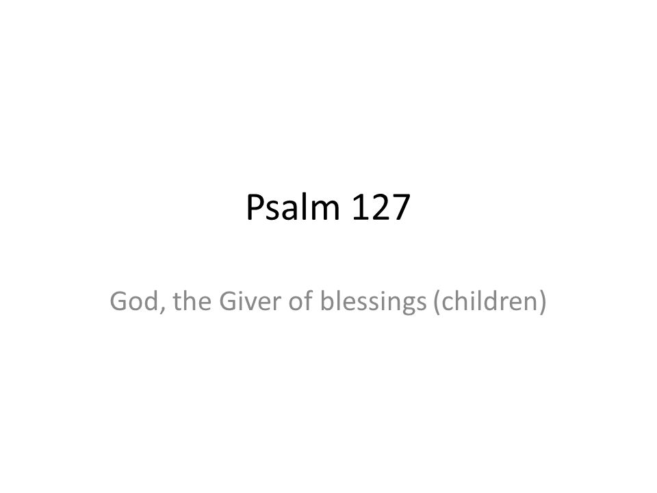 God, the Giver of blessings (children)