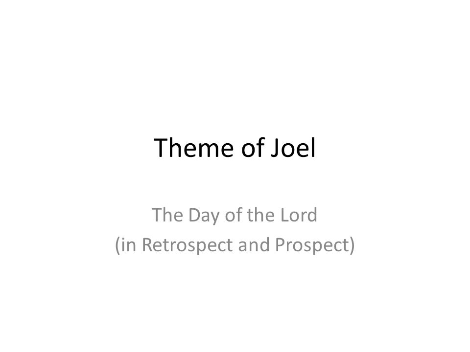 The Day of the Lord (in Retrospect and Prospect)