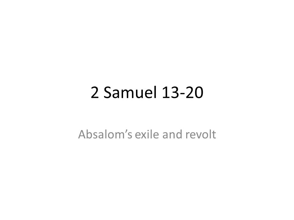 Absalom's exile and revolt
