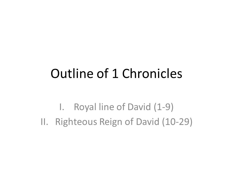 Royal line of David (1-9) Righteous Reign of David (10-29)