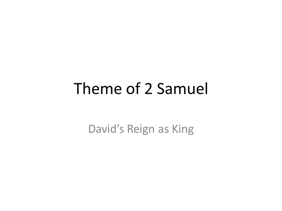 Theme of 2 Samuel David's Reign as King 337