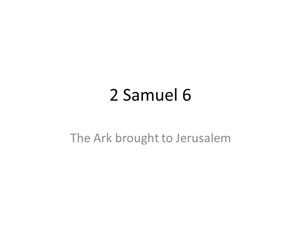The Ark brought to Jerusalem