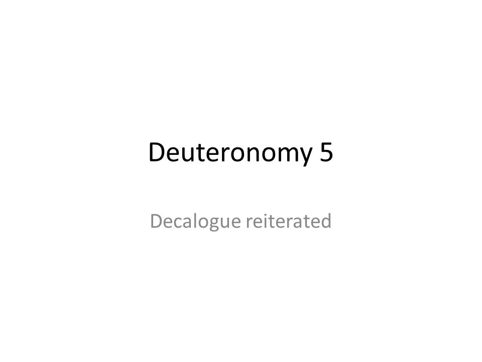 Deuteronomy 5 Decalogue reiterated 381