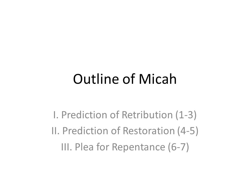 Outline of Micah I. Prediction of Retribution (1-3)