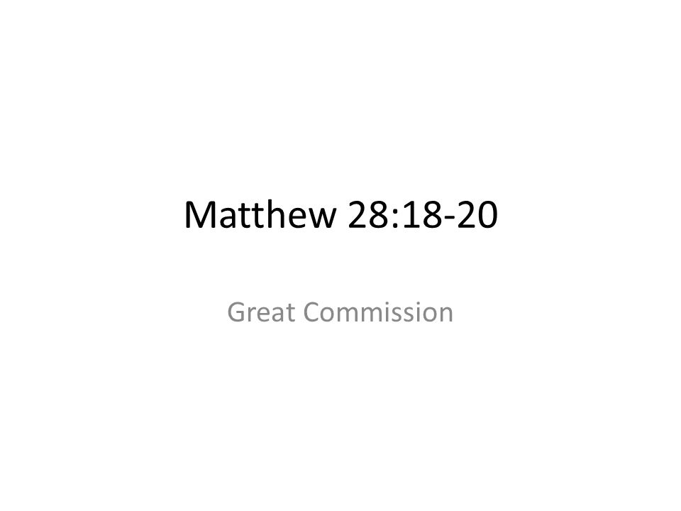 Matthew 28:18-20 Great Commission 448