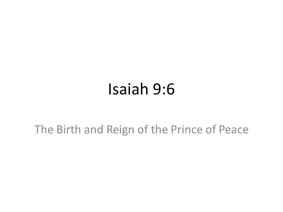The Birth and Reign of the Prince of Peace