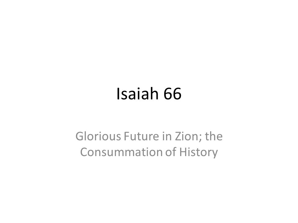Glorious Future in Zion; the Consummation of History