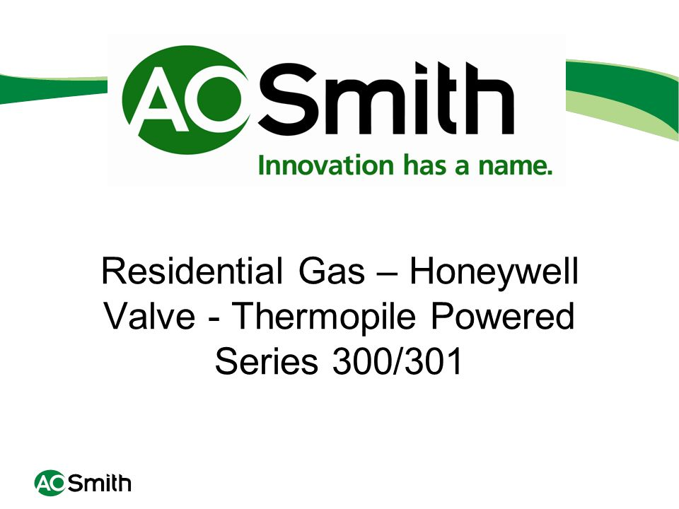 Residential Gas – Honeywell Valve - Thermopile Powered Series 300/301