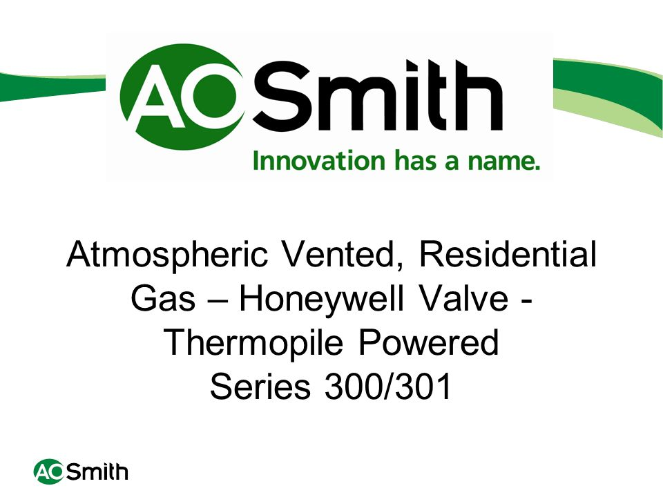 Atmospheric Vented, Residential Gas – Honeywell Valve - Thermopile Powered Series 300/301