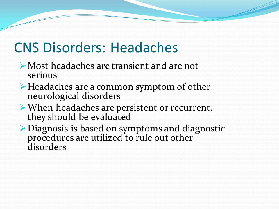 CNS Disorders: Headaches