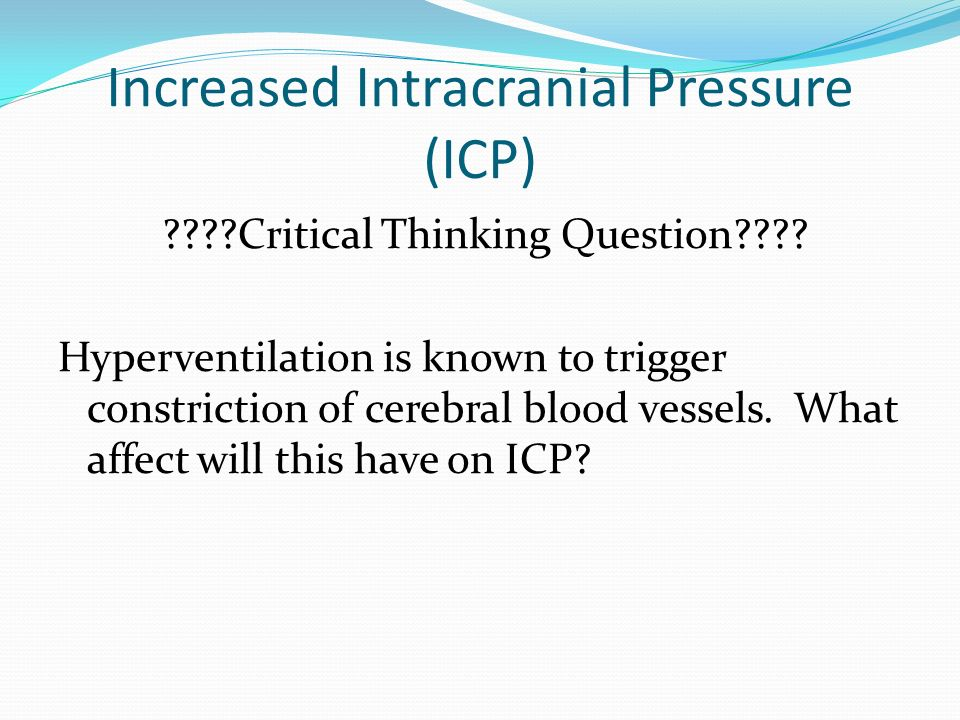 Increased Intracranial Pressure (ICP)