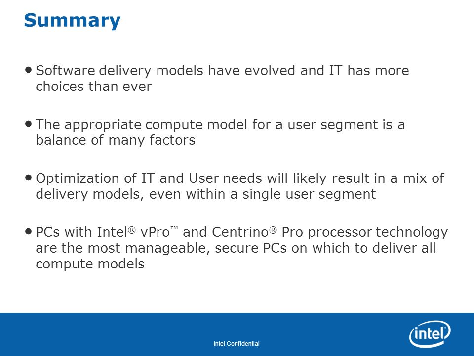 Summary Software delivery models have evolved and IT has more choices than ever.
