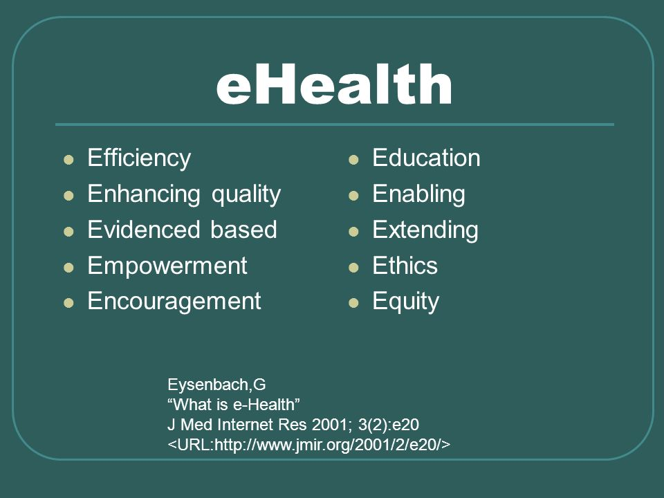 eHealth Efficiency Enhancing quality Evidenced based Empowerment