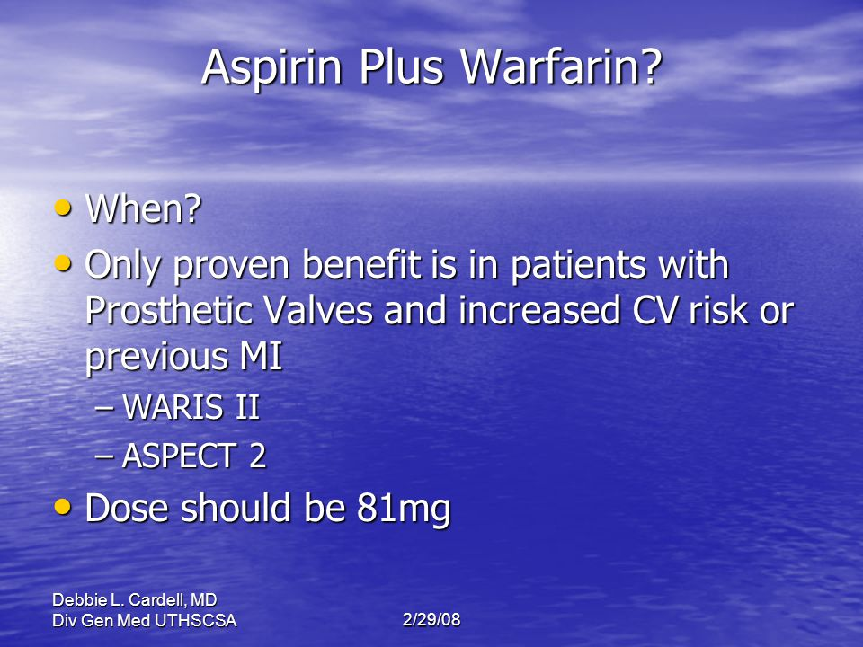 Aspirin Plus Warfarin When