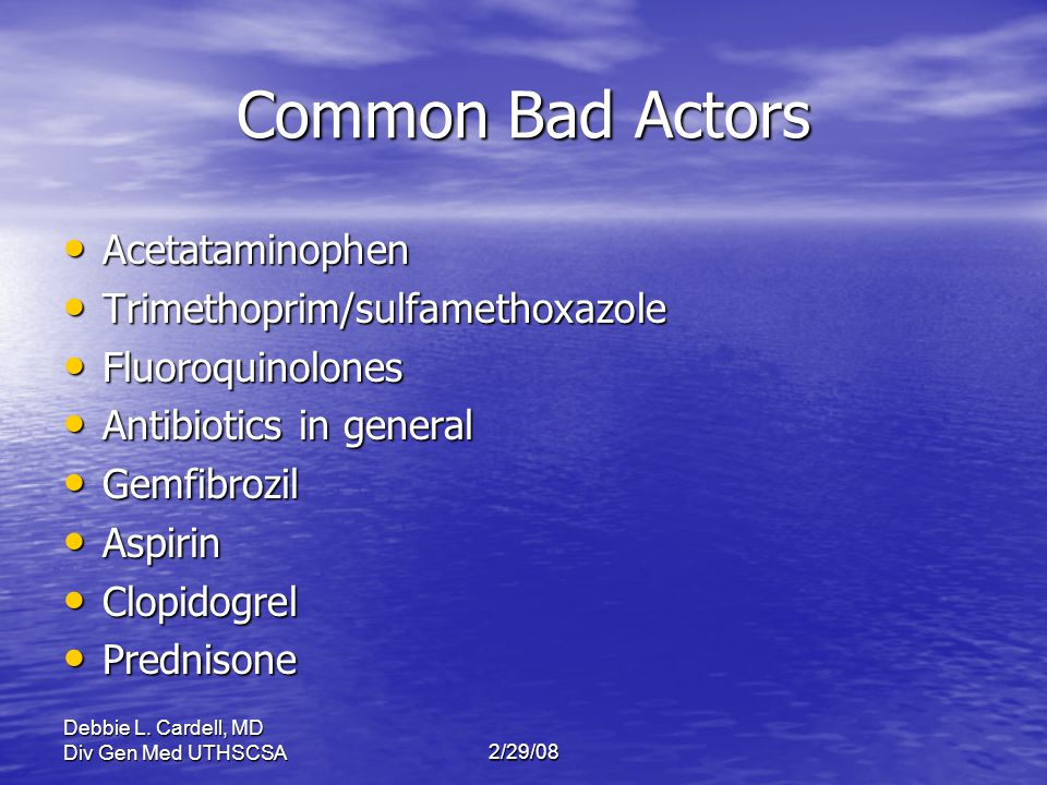 Common Bad Actors Acetataminophen Trimethoprim/sulfamethoxazole