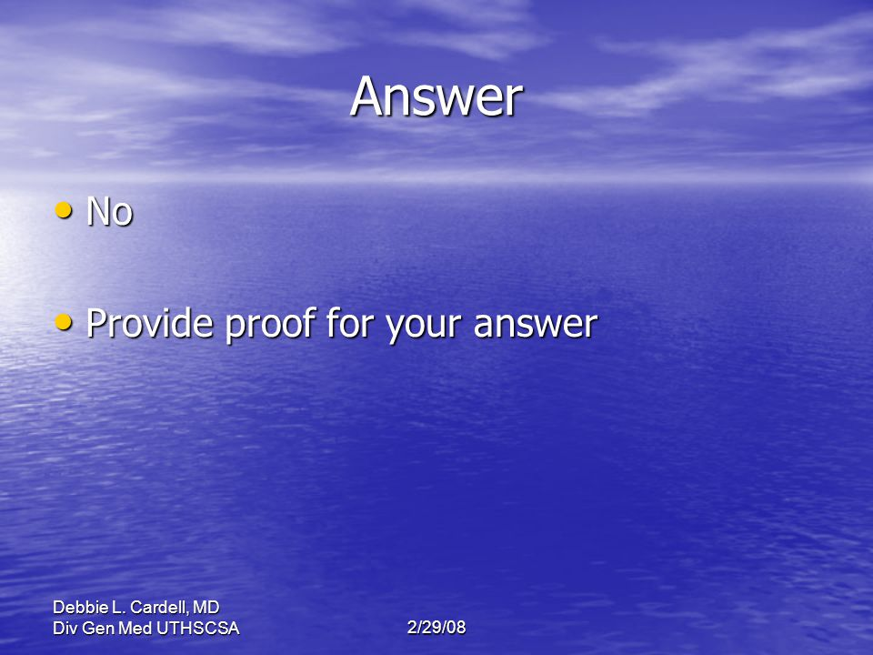Answer No Provide proof for your answer Debbie L. Cardell, MD