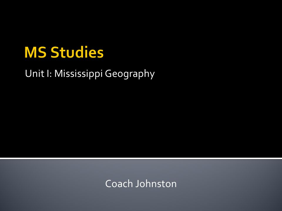 Unit I: Mississippi Geography