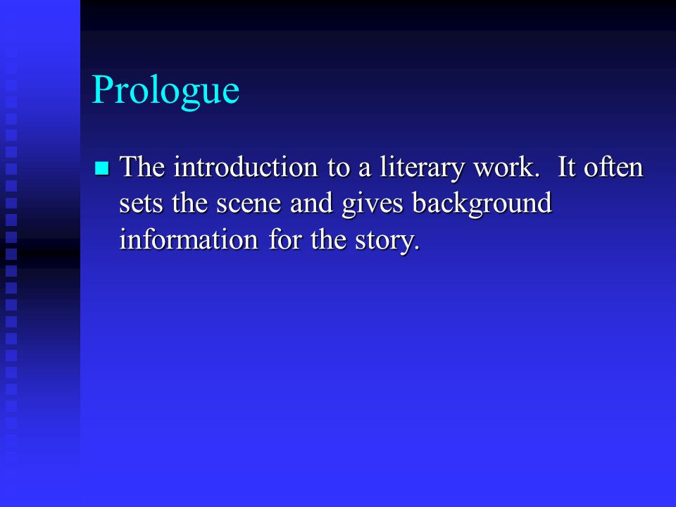 Prologue The introduction to a literary work.