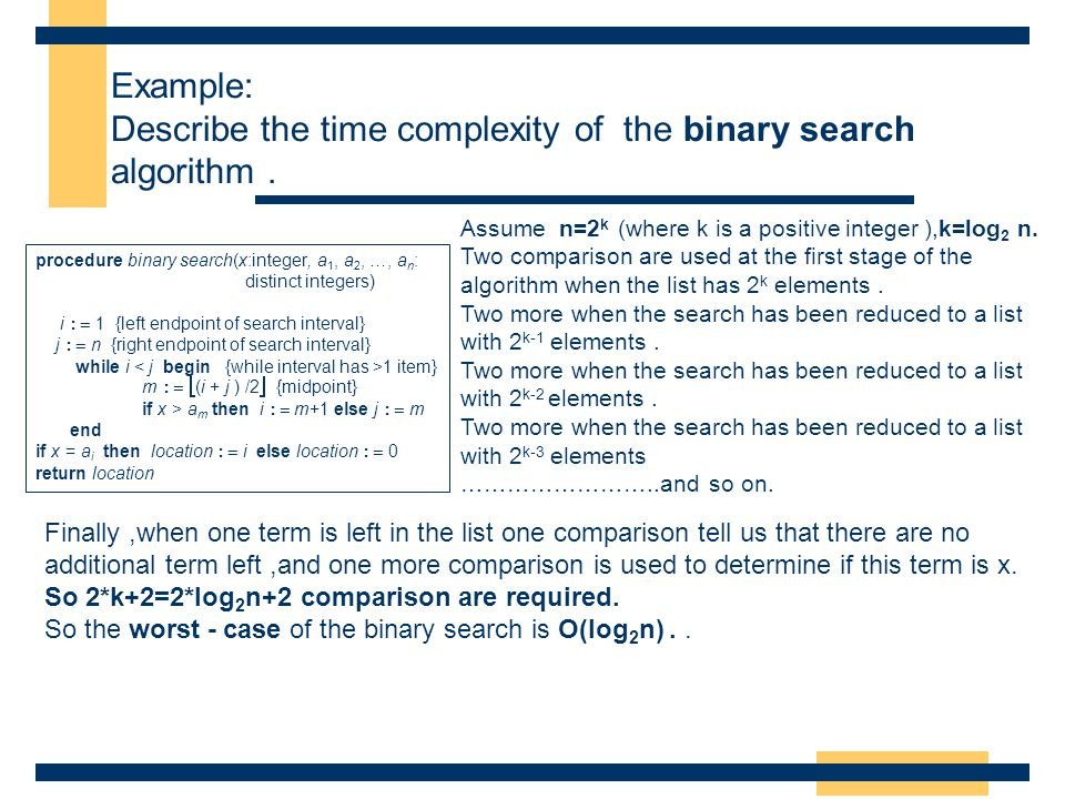Describe the time complexity of the binary search algorithm .