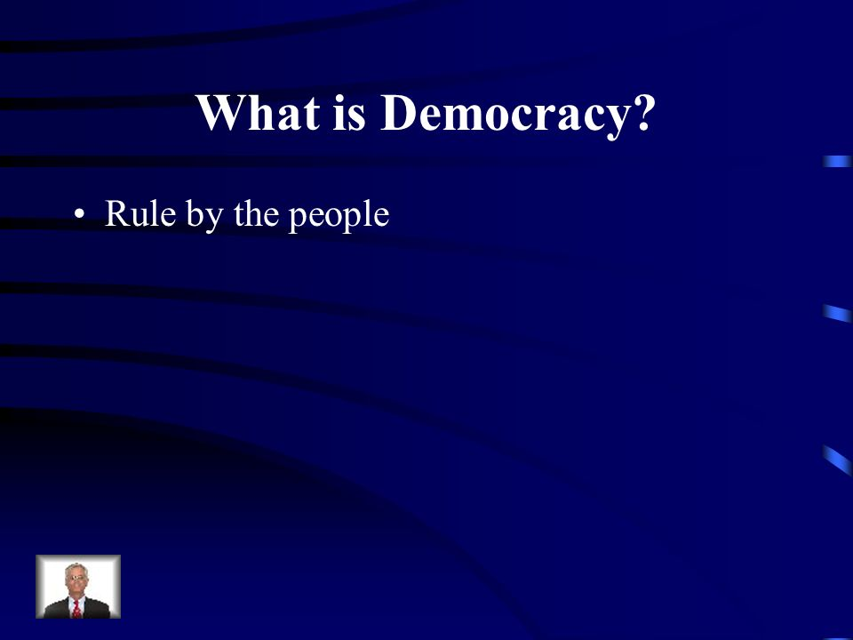 What is Democracy Rule by the people
