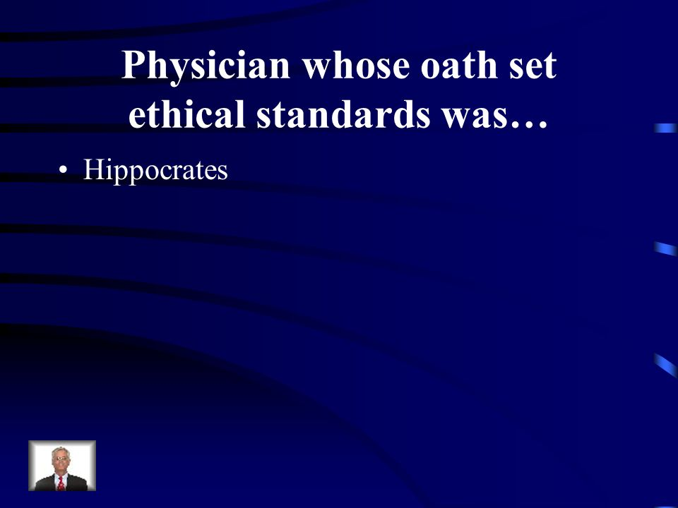 Physician whose oath set ethical standards was…