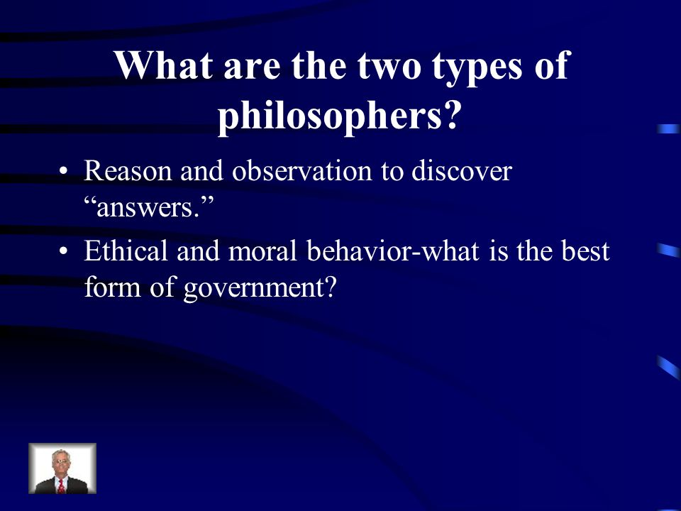 What are the two types of philosophers
