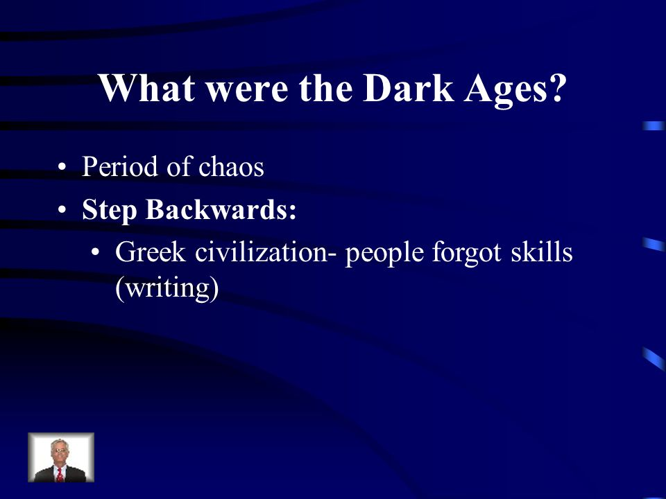 What were the Dark Ages Period of chaos Step Backwards: