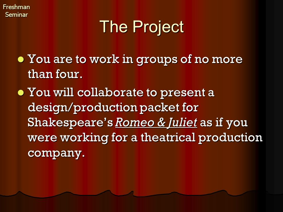 The Project You are to work in groups of no more than four.