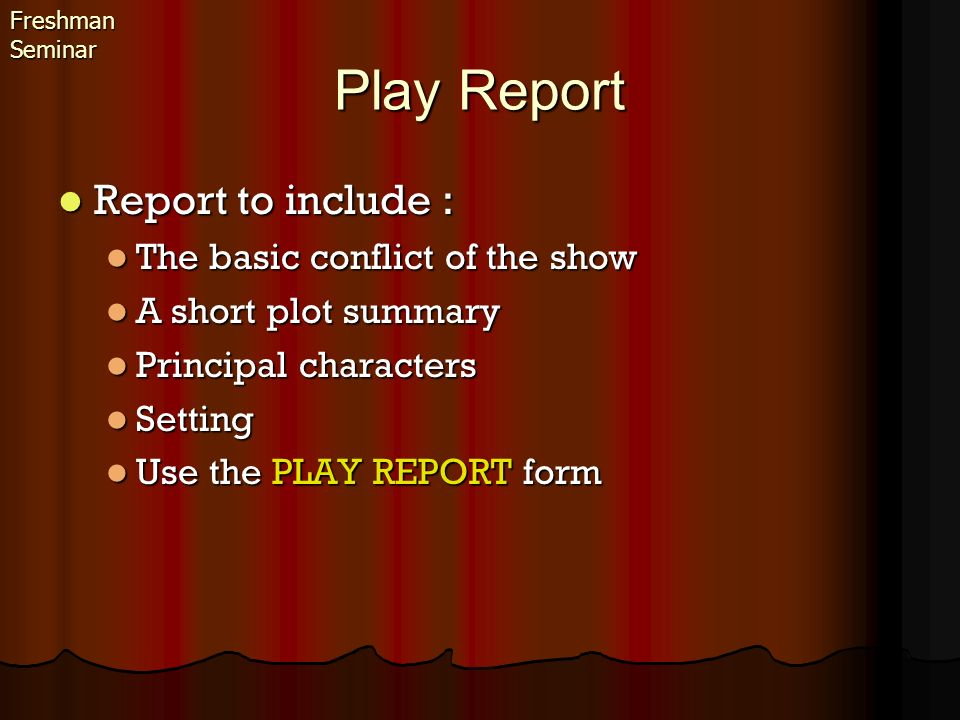 Play Report Report to include : The basic conflict of the show