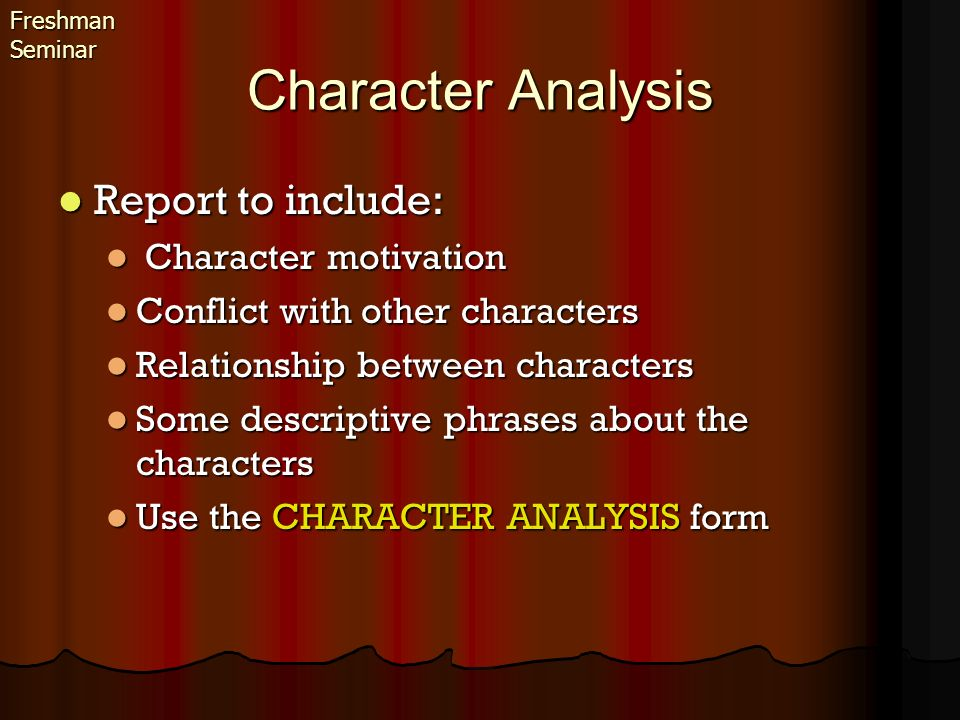 Character Analysis Report to include: Character motivation