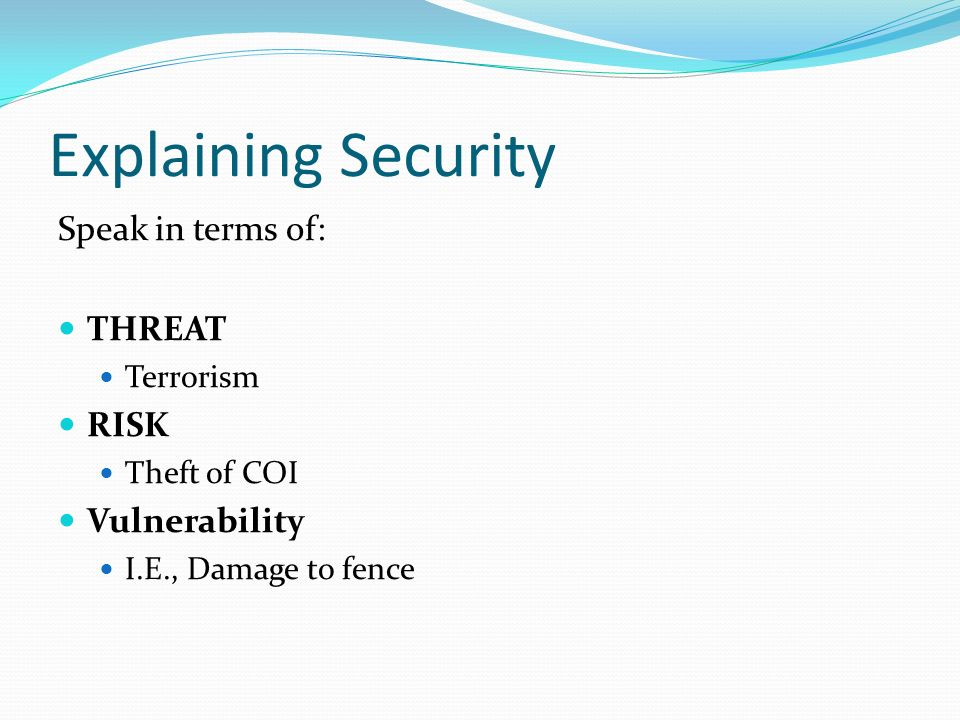 Explaining Security Speak in terms of: THREAT RISK Vulnerability