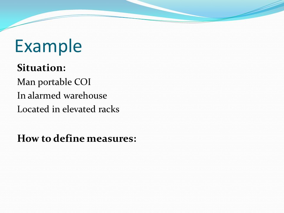 Example Situation: How to define measures: Man portable COI