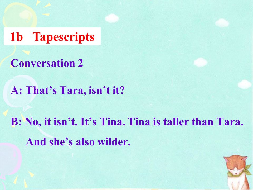 1b Tapescripts Conversation 2 A: That's Tara, isn't it