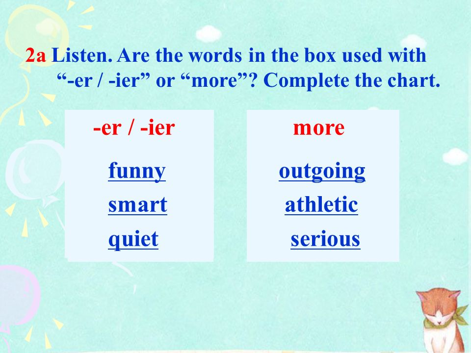 -er / -ier more funny smart quiet outgoing athletic serious