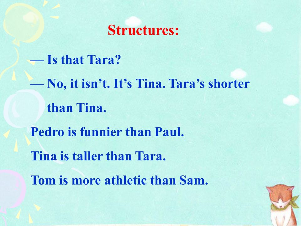 Structures: — Is that Tara — No, it isn't. It's Tina. Tara's shorter