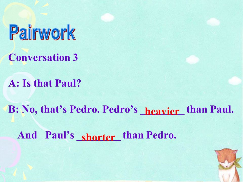 Pairwork Conversation 3 A: Is that Paul