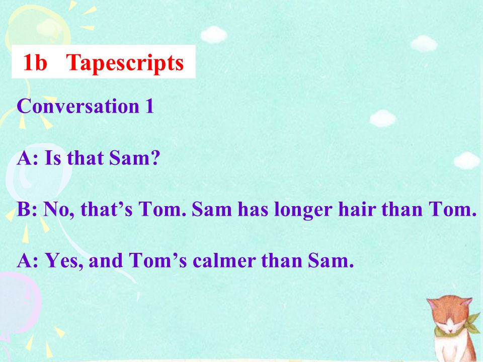 1b Tapescripts Conversation 1 A: Is that Sam