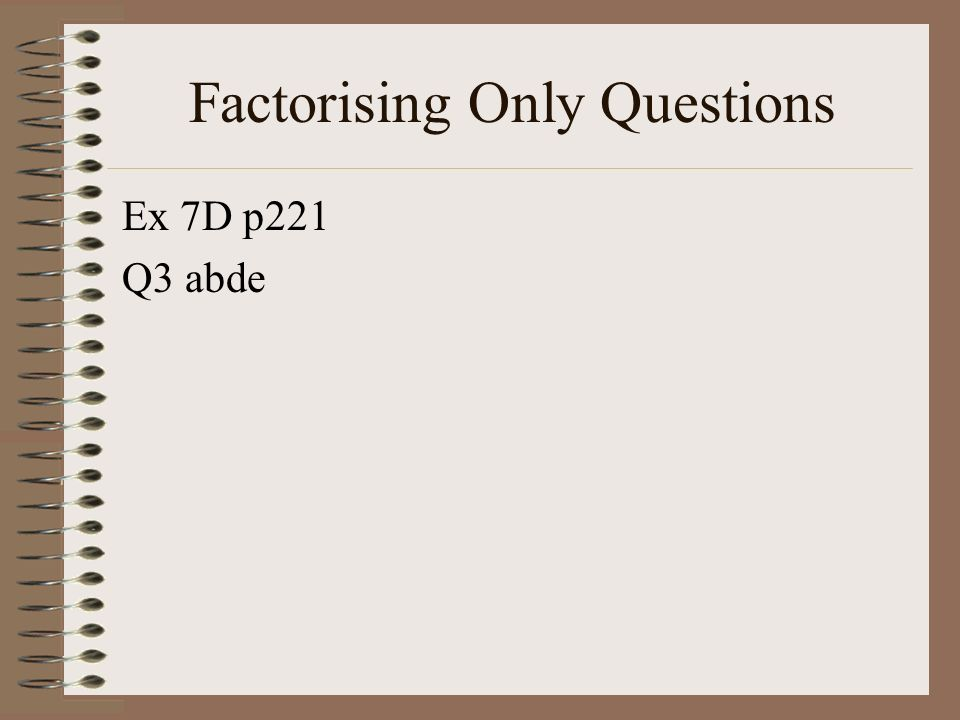 Factorising Only Questions