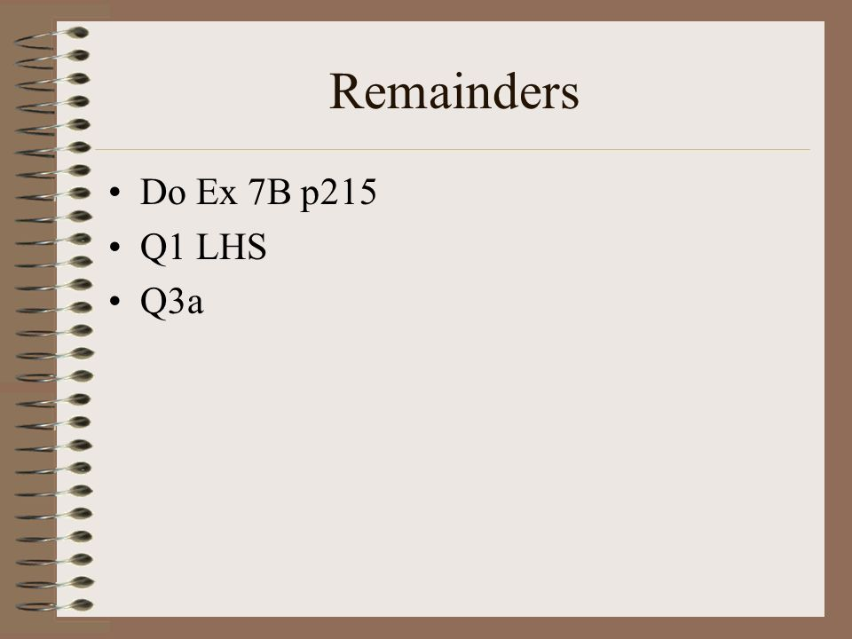 Remainders Do Ex 7B p215 Q1 LHS Q3a