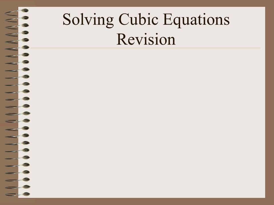 Solving Cubic Equations Revision