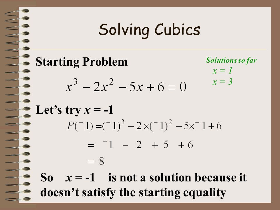 Solving Cubics Starting Problem Let's try x = -1