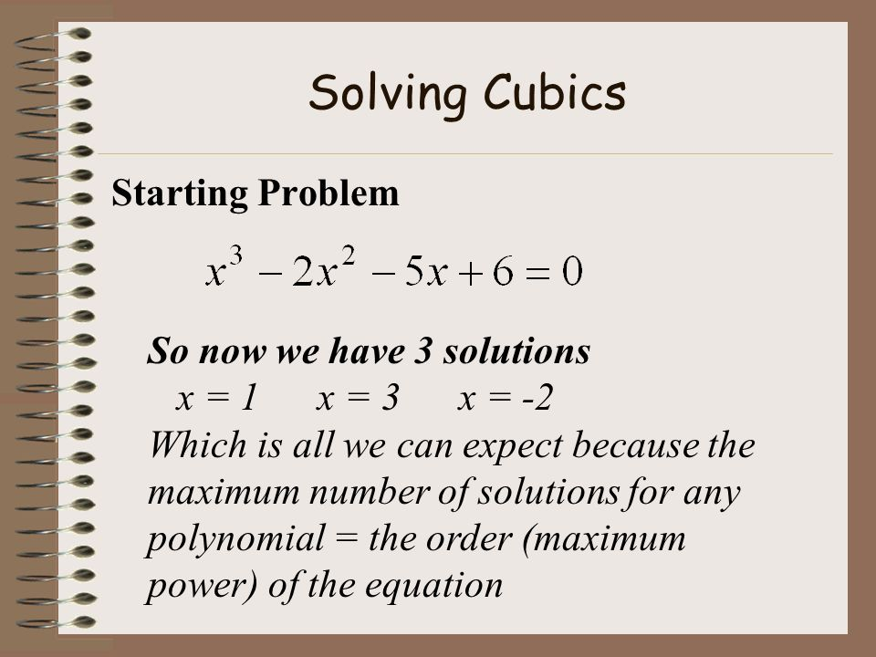 Solving Cubics Starting Problem So now we have 3 solutions