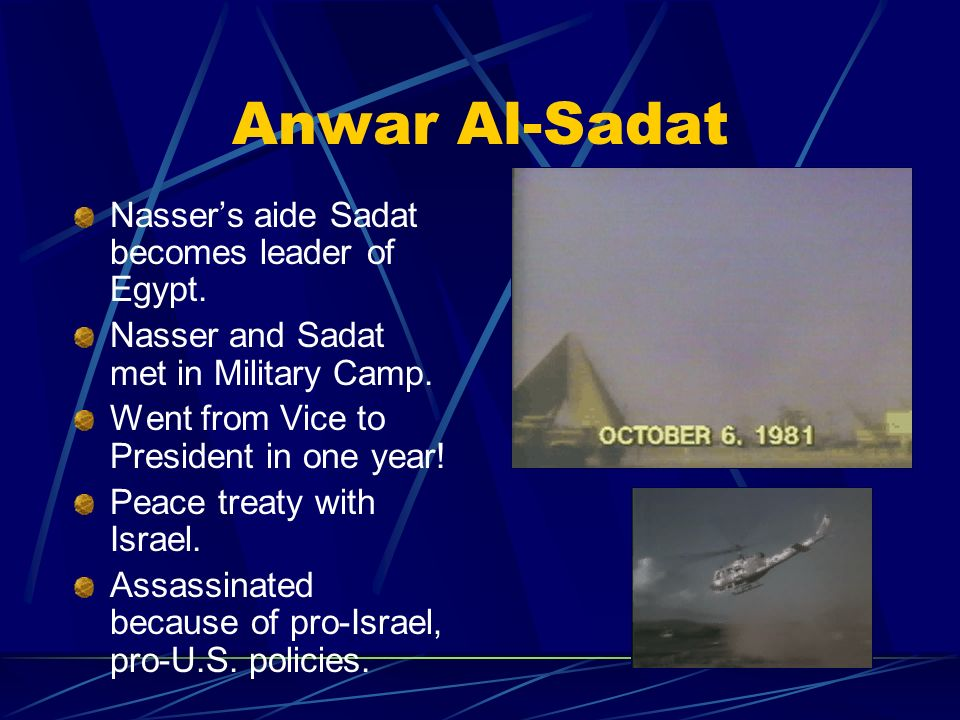 Anwar Al-Sadat Nasser's aide Sadat becomes leader of Egypt.