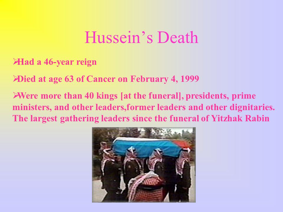 Hussein's Death Had a 46-year reign