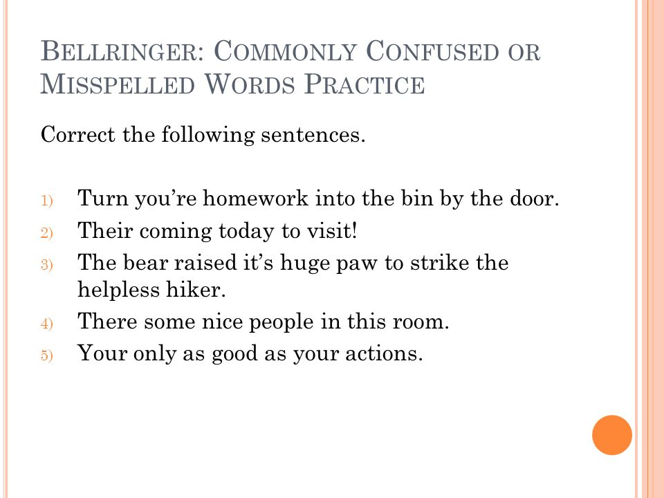 Bellringer: Commonly Confused or Misspelled Words Practice
