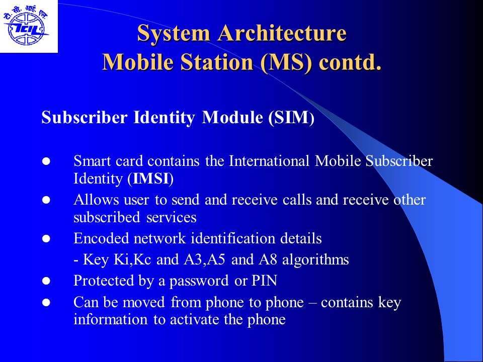 System Architecture Mobile Station (MS) contd.