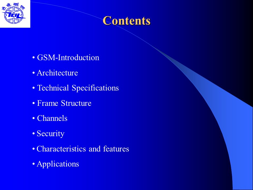 Contents • GSM-Introduction • Architecture • Technical Specifications