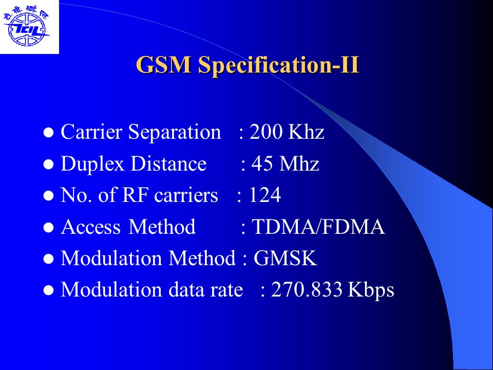 GSM Specification-II Carrier Separation : 200 Khz