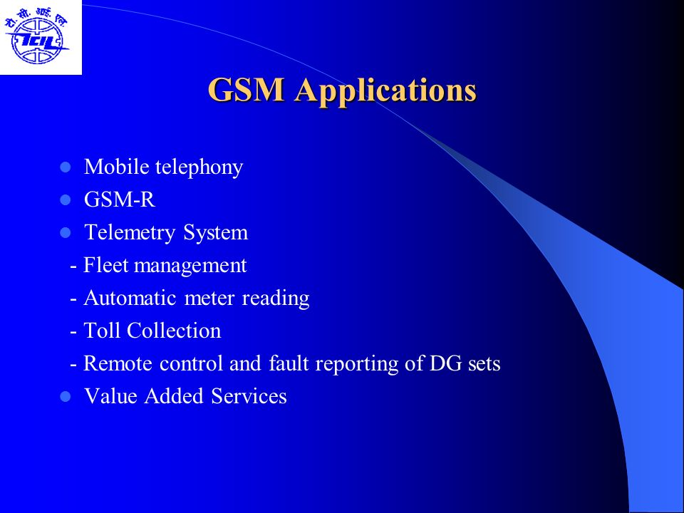 GSM Applications Mobile telephony GSM-R Telemetry System