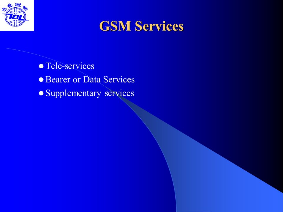 Tele-services Bearer or Data Services Supplementary services